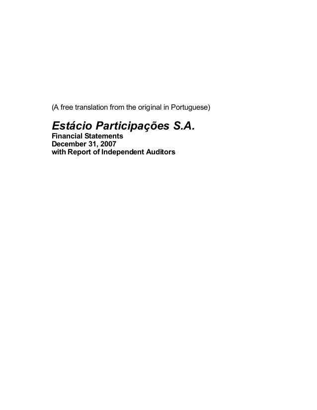(A free translation from the original in Portuguese) Estácio Participações S.A. Financial Statements December 31, 2007 wit...