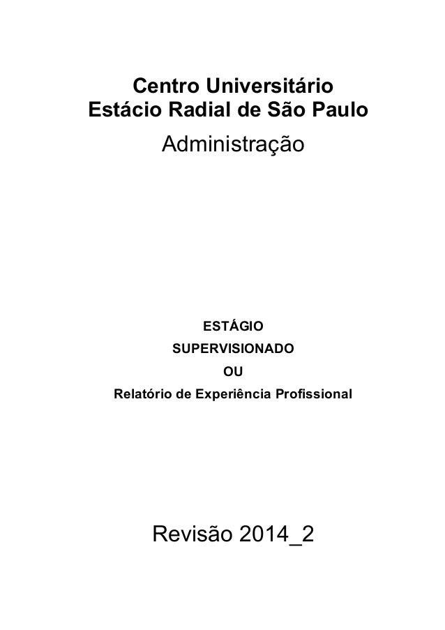 Centro Universitário Estácio Radial de São Paulo Administração ESTÁGIO SUPERVISIONADO OU Relatório de Experiência Profissi...