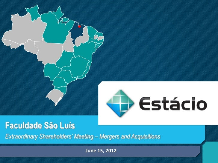 Faculdade São LuísExtraordinary Shareholders' Meeting – Mergers and Acquisitions                                June 15, 2...
