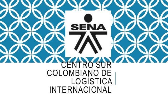 CENTRO SUR COLOMBIANO DE LOGÍSTICA INTERNACIONAL