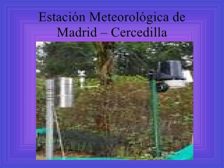 Estación Meteorológica de Madrid – Cercedilla