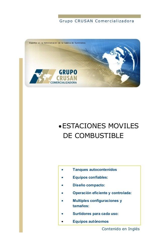 Grupo CRUSAN Comerciali zadora ESTACIONES MOVILES DE COMBUSTIBLE Contenido en Inglés Tanques autocontenidos Equipos confia...