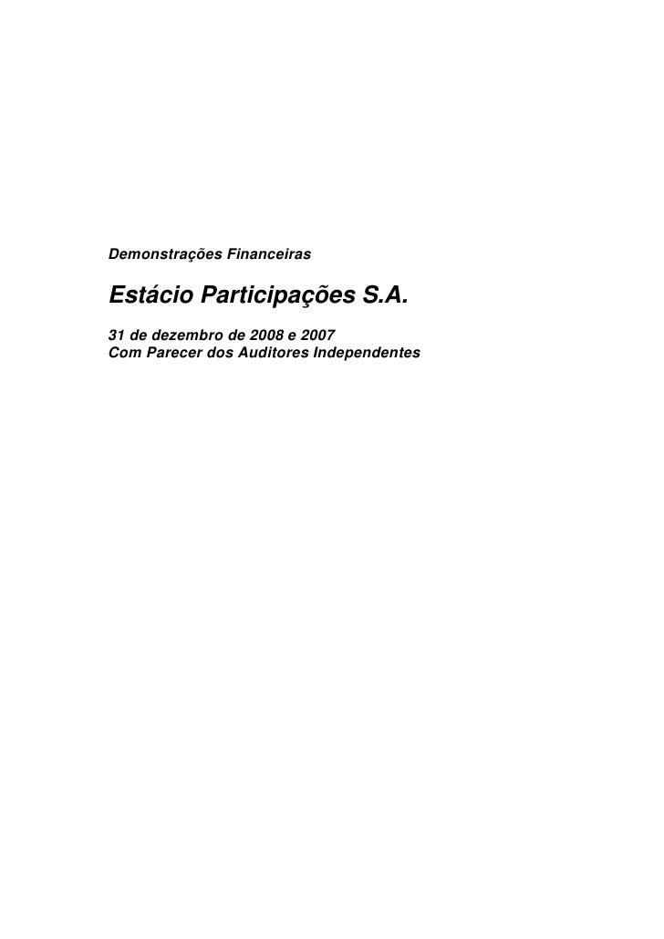 Demonstrações Financeiras  Estácio Participações S.A. 31 de dezembro de 2008 e 2007 Com Parecer dos Auditores Independentes
