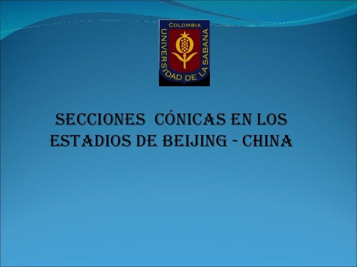 SECCIONES  CÓNICAS EN LOS ESTADIOS DE BEIJING - CHINA