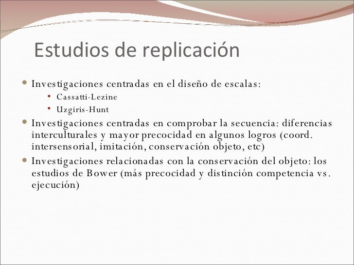 Estudios de replicación <ul><li>Investigaciones centradas en el diseño de escalas: </li></ul><ul><ul><ul><li>Cassatti-Lezi...