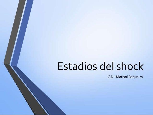 Estadios del shock C.D.: Marisol Baqueiro.