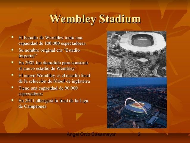 Angel Ortiz Casamayor 2 Wembley StadiumWembley Stadium  El Estadio de Wembley tenia unaEl Estadio de Wembley tenia una ca...