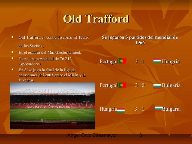 Angel Ortiz Casamayor 3 Old TraffordOld Trafford  Old Trafford es conocido como El TeatroOld Trafford es conocido como El...