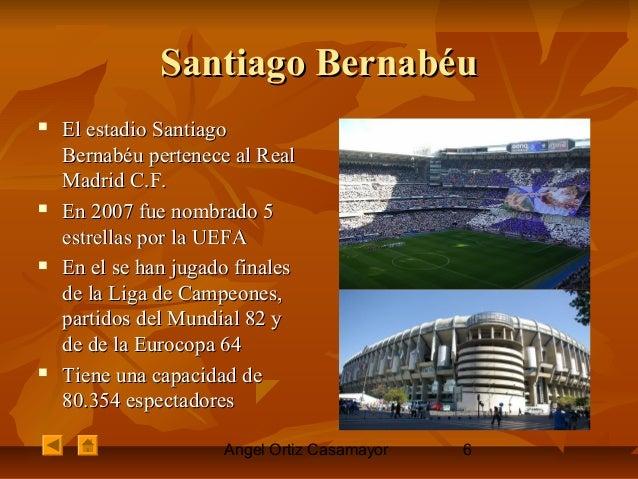 Angel Ortiz Casamayor 6 Santiago BernabéuSantiago Bernabéu  El estadio SantiagoEl estadio Santiago Bernabéu pertenece al ...