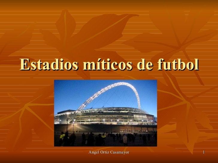 Estadios míticos de futbol