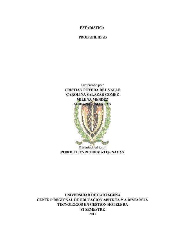 ESTADISTICA                  PROBABILIDAD                    Presentado por:            CRISTIAN POVEDA DEL VALLE         ...