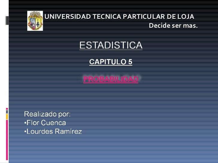 UNIVERSIDAD TECNICA PARTICULAR DE LOJA  Decide ser mas.