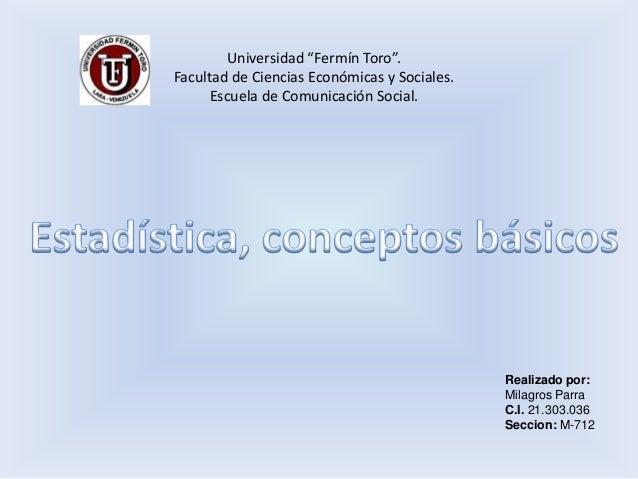 """Universidad """"Fermín Toro"""".Facultad de Ciencias Económicas y Sociales.Escuela de Comunicación Social.Realizado por:Milagros..."""