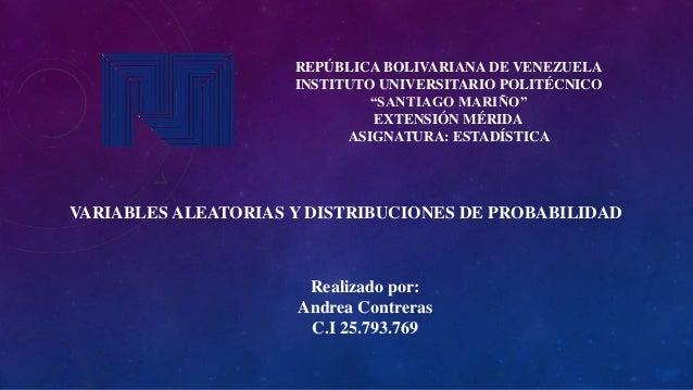 """REPÚBLICA BOLIVARIANA DE VENEZUELA INSTITUTO UNIVERSITARIO POLITÉCNICO """"SANTIAGO MARIÑO"""" EXTENSIÓN MÉRIDA ASIGNATURA: ESTA..."""