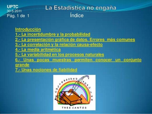 UPTC30-5-2011Pág. 1 de 1                 Índice    Introducción    1.- La incertidumbre y la probabilidad    2.- La presen...