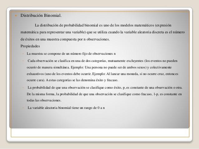  Distribución Binomial.  La distribución de probabilidad binomial es uno de los modelos matemáticos (expresión matemátic...