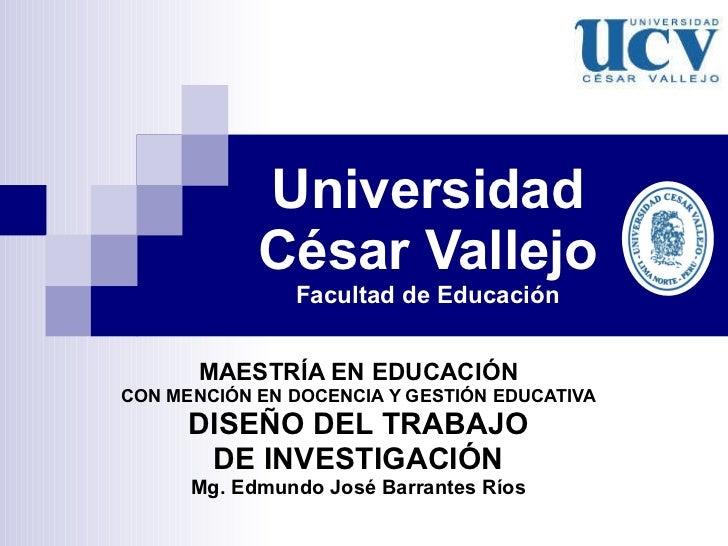 Universidad César Vallejo Facultad de Educación MAESTRÍA EN EDUCACIÓN CON MENCIÓN EN DOCENCIA Y GESTIÓN EDUCATIVA DISEÑO D...
