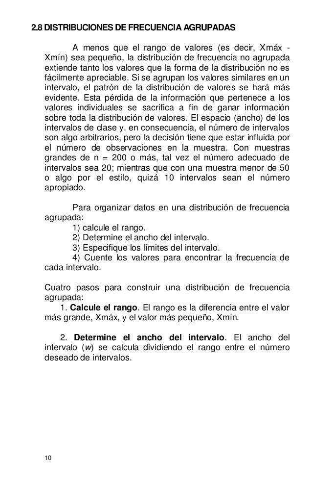 10 2.8 DISTRIBUCIONES DE FRECUENCIA AGRUPADAS A menos que el rango de valores (es decir, Xmáx - Xmín) sea pequeño, la dist...