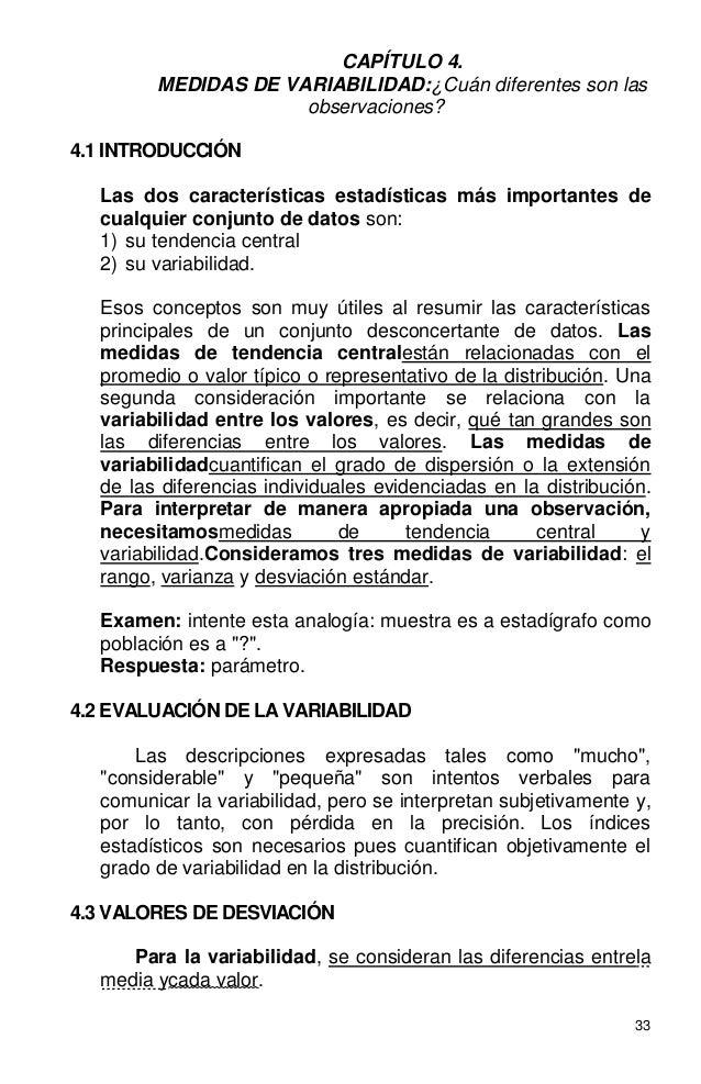 33 CAPÍTULO 4. MEDIDAS DE VARIABILIDAD:¿Cuán diferentes son las observaciones? 4.1 INTRODUCCIÓN Las dos características es...