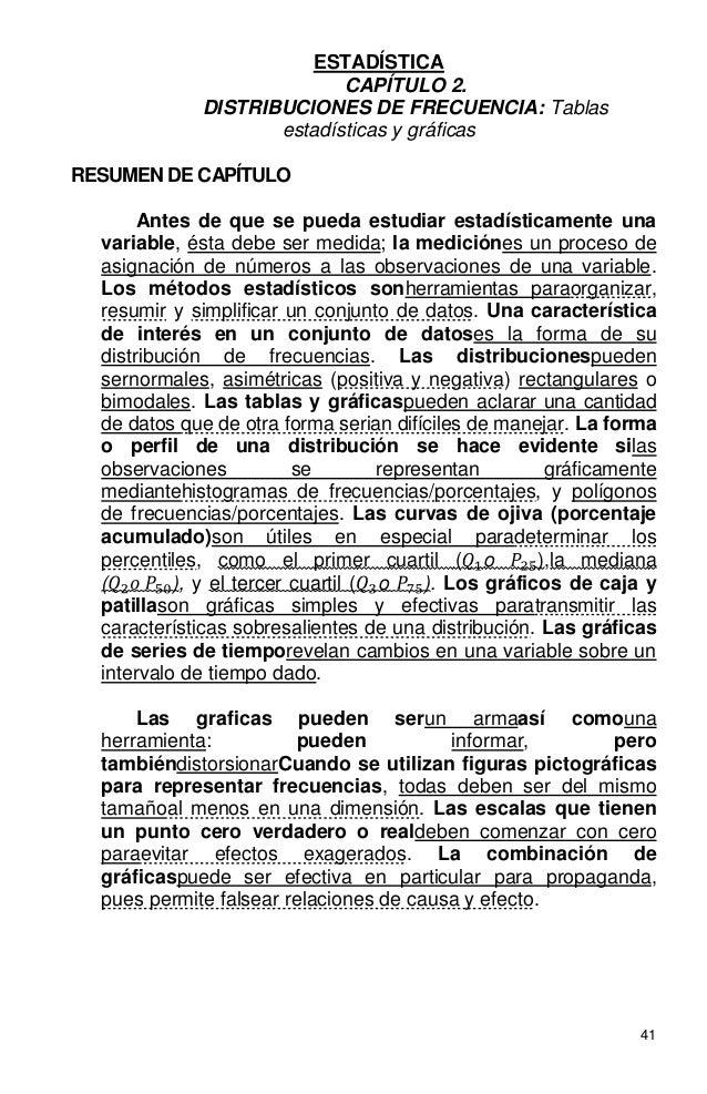 41 ESTADÍSTICA CAPÍTULO 2. DISTRIBUCIONES DE FRECUENCIA: Tablas estadísticas y gráficas RESUMEN DE CAPÍTULO Antes de que s...