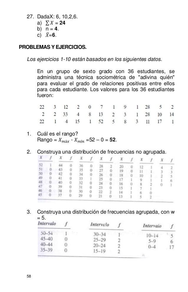58 27. DadaX: 6, 10,2,6. a) = 24 b) n = 4. c) =6. PROBLEMAS Y EJERCICIOS. Los ejercicios 1-10 están basados en los siguien...