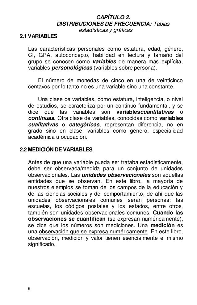 6 CAPÍTULO 2. DISTRIBUCIONES DE FRECUENCIA: Tablas estadísticas y gráficas 2.1 VARIABLES Las características personales co...