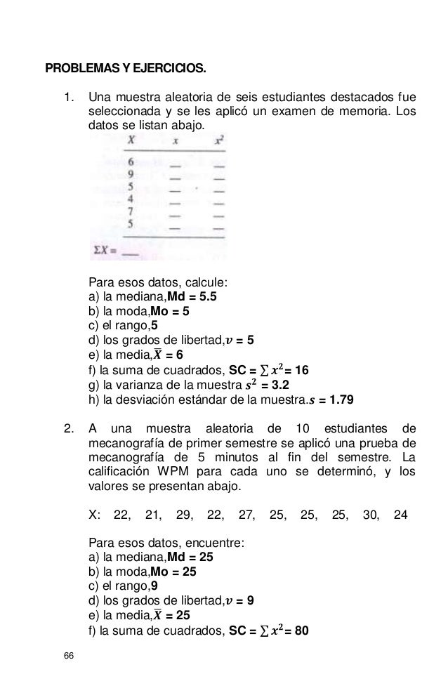 66 PROBLEMAS Y EJERCICIOS. 1. Una muestra aleatoria de seis estudiantes destacados fue seleccionada y se les aplicó un exa...