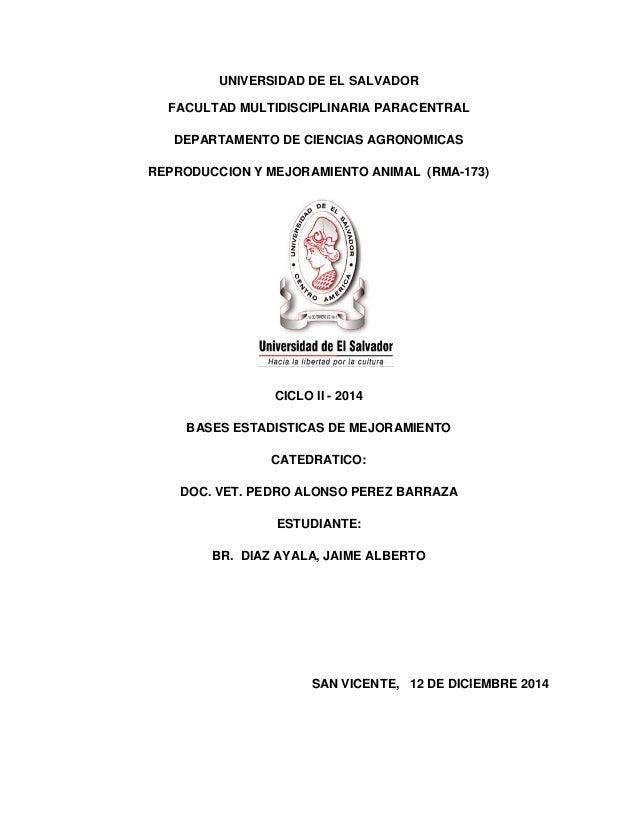 UNIVERSIDAD DE EL SALVADOR  FACULTAD MULTIDISCIPLINARIA PARACENTRAL  DEPARTAMENTO DE CIENCIAS AGRONOMICAS  REPRODUCCION Y ...