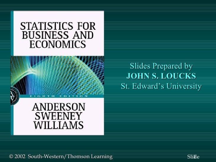 Slides Prepared by JOHN S. LOUCKS St. Edward's University © 2002  South-Western/Thomson Learning