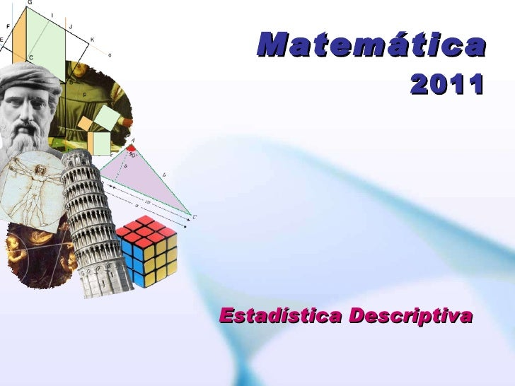 Matemática 2011 Estadística Descriptiva