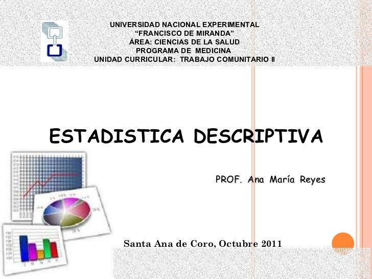 """Santa Ana de Coro, Octubre 2011 UNIVERSIDAD NACIONAL EXPERIMENTAL """" FRANCISCO DE MIRANDA"""" ÁREA: CIENCIAS DE LA SALUD PROGR..."""
