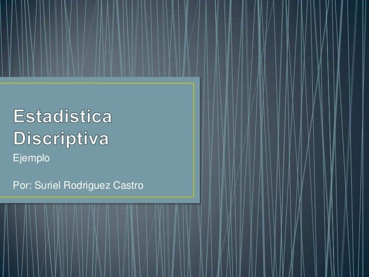 EjemploPor: Suriel Rodriguez Castro