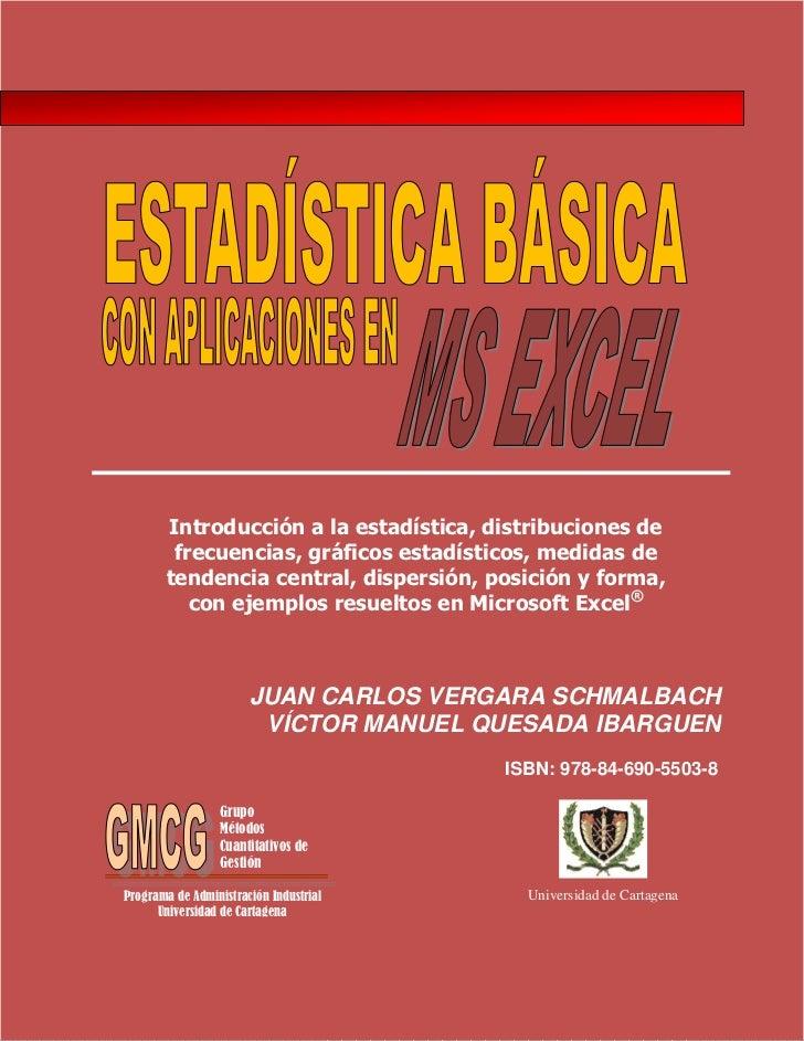 Introducción a la estadística, distribuciones de         frecuencias, gráficos estadísticos, medidas de        tendencia c...