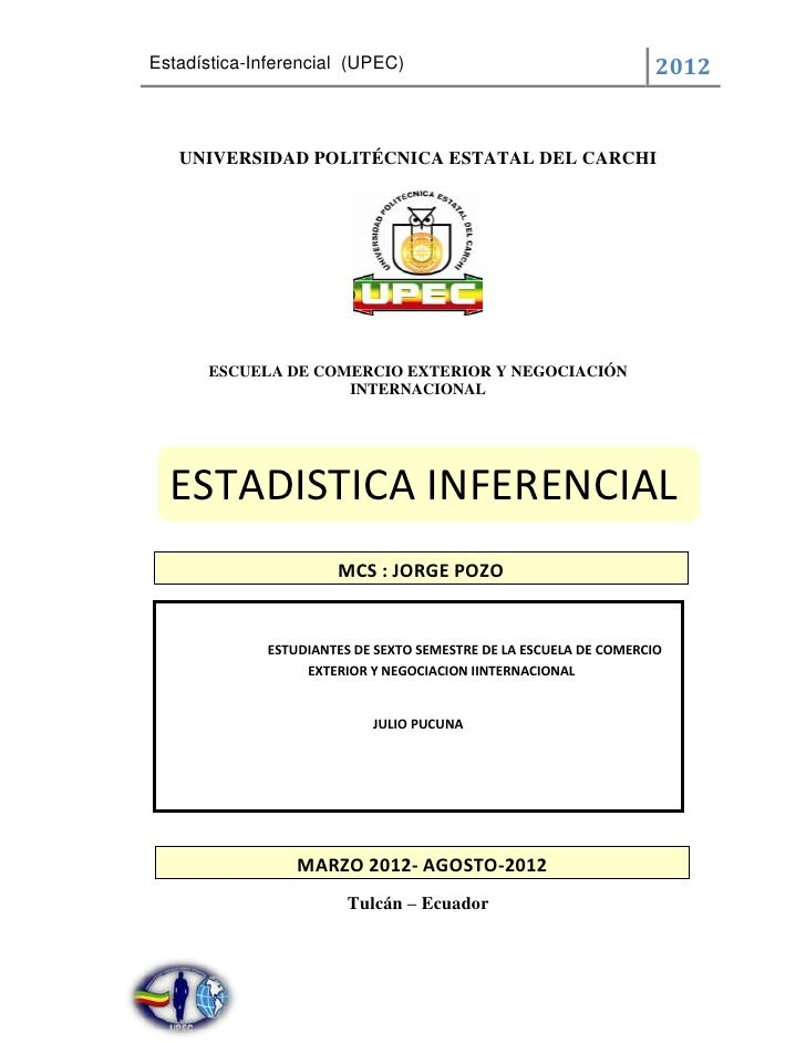 Estadística-Inferencial (UPEC)                                     2012   UNIVERSIDAD POLITÉCNICA ESTATAL DEL CARCHI      ...