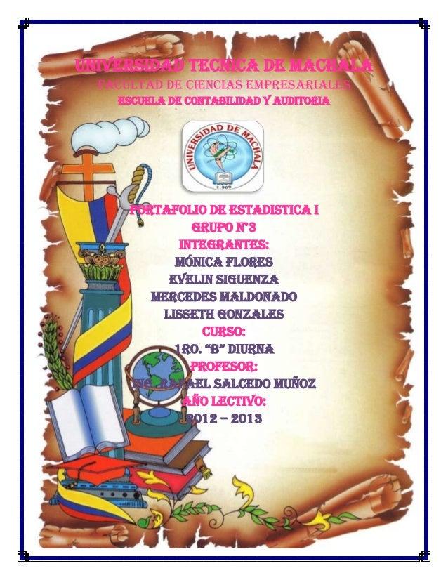 UNIVERSIDAD TECNICA DE MACHALA FACULTAD DE CIENCIAS EMPRESARIALES ESCUELA DE CONTABILIDAD y auditoria PORTAFOLIO DE ESTADI...