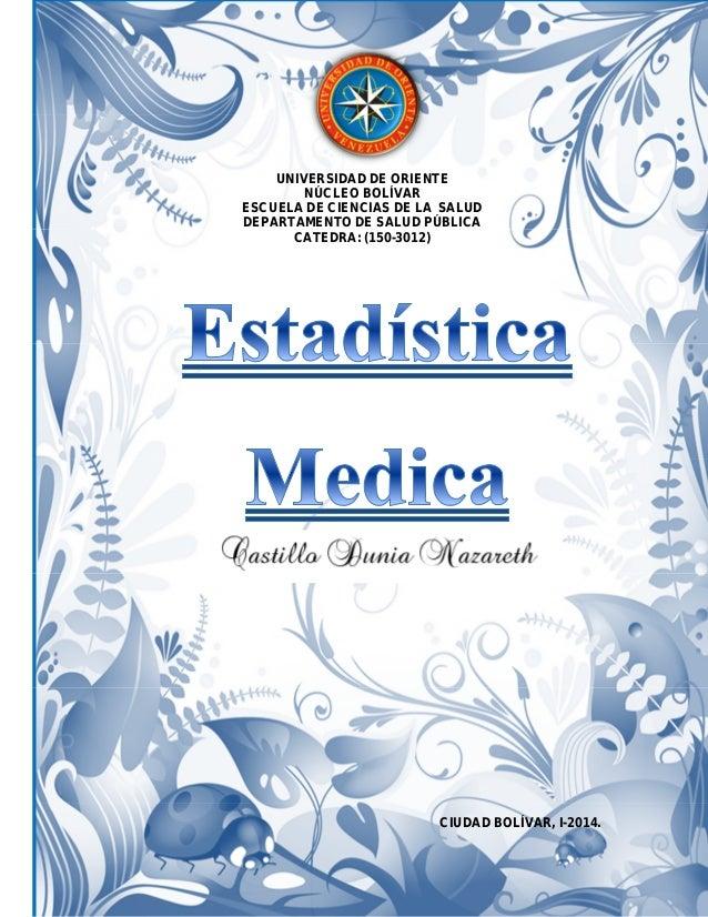 UNIVERSIDAD DE ORIENTE NÚCLEO BOLÍVAR ESCUELA DE CIENCIAS DE LA SALUD DEPARTAMENTO DE SALUD PÚBLICA CATEDRA: (150-3012)  C...