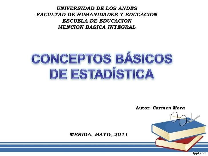 Autor:  Carmen Mora MERIDA, MAYO, 2011 UNIVERSIDAD DE LOS ANDES FACULTAD DE HUMANIDADES Y EDUCACION ESCUELA DE EDUCACION M...