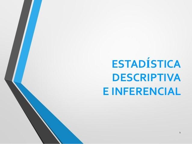 ESTADÍSTICA DESCRIPTIVA E INFERENCIAL 1