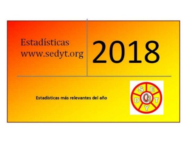 Estadisticas 2018 www.sedyt.org