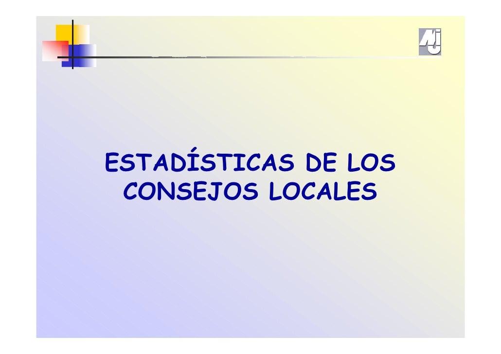 ESTADÍSTICAS DE LOS  CONSEJOS LOCALES