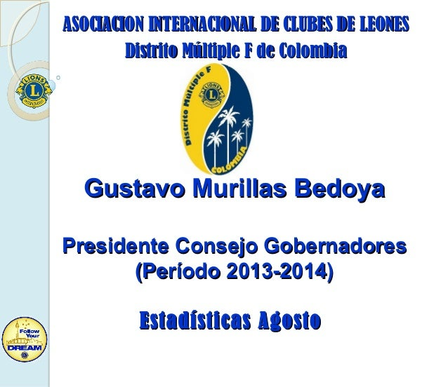 ASOCIACION INTERNACIONAL DE CLUBES DE LEONESASOCIACION INTERNACIONAL DE CLUBES DE LEONES Distrito Múltiple F de ColombiaDi...