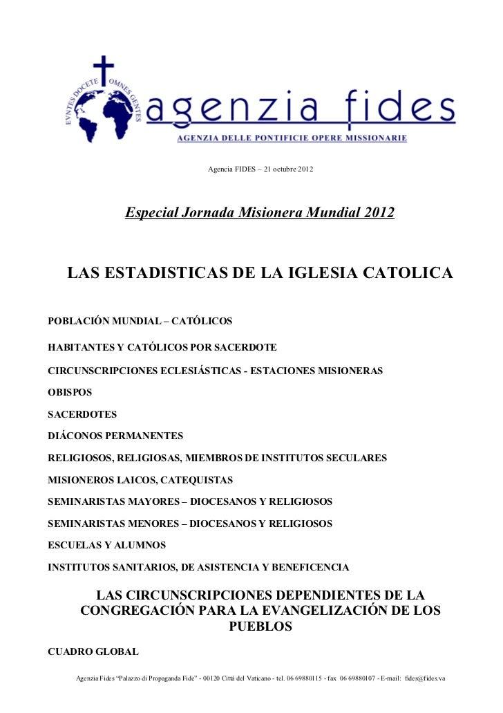Agencia FIDES – 21 octubre 2012                     Especial Jornada Misionera Mundial 2012   LAS ESTADISTICAS DE LA IGLES...