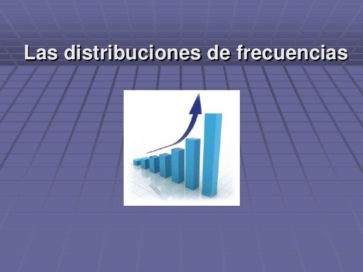 Las distribuciones de frecuencias