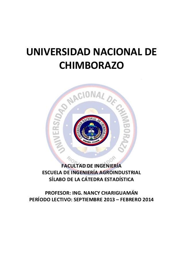 UNIVERSIDAD NACIONAL DE CHIMBORAZO FACULTAD DE INGENIERÍA ESCUELA DE INGENIERÍA AGROINDUSTRIAL SÍLABO DE LA CÁTEDRA ESTADÍ...