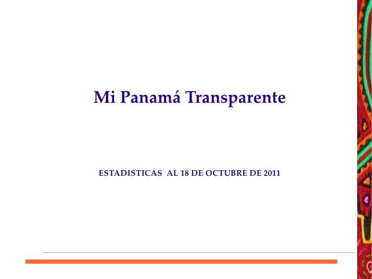Mi Panamá TransparenteESTADISTICAS AL 18 DE OCTUBRE DE 2011