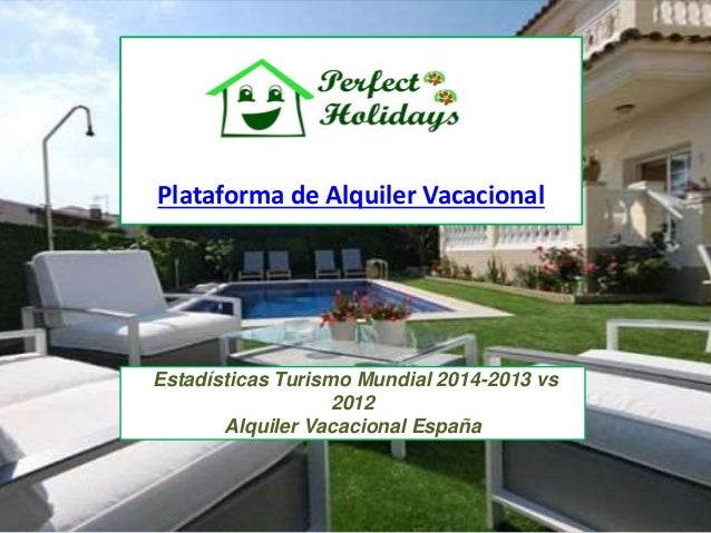 Plataforma de Alquiler Vacacional  Estadísticas Turismo Mundial 2014-2013 vs  2012  Alquiler Vacacional España