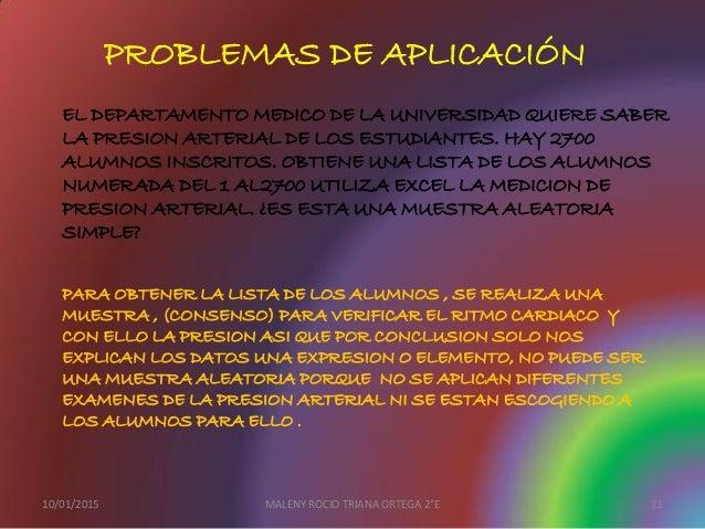 PROBLEMAS DE APLICACIÓN EL DEPARTAMENTO MEDICO DE LA UNIVERSIDAD QUIERE SABER LA PRESION ARTERIAL DE LOS ESTUDIANTES. HAY ...