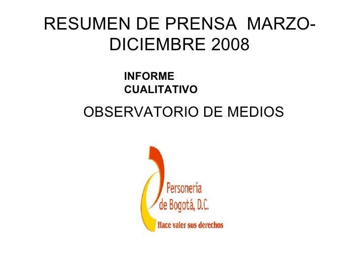 RESUMEN DE PRENSA MARZO-      DICIEMBRE 2008        INFORME        CUALITATIVO     OBSERVATORIO DE MEDIOS