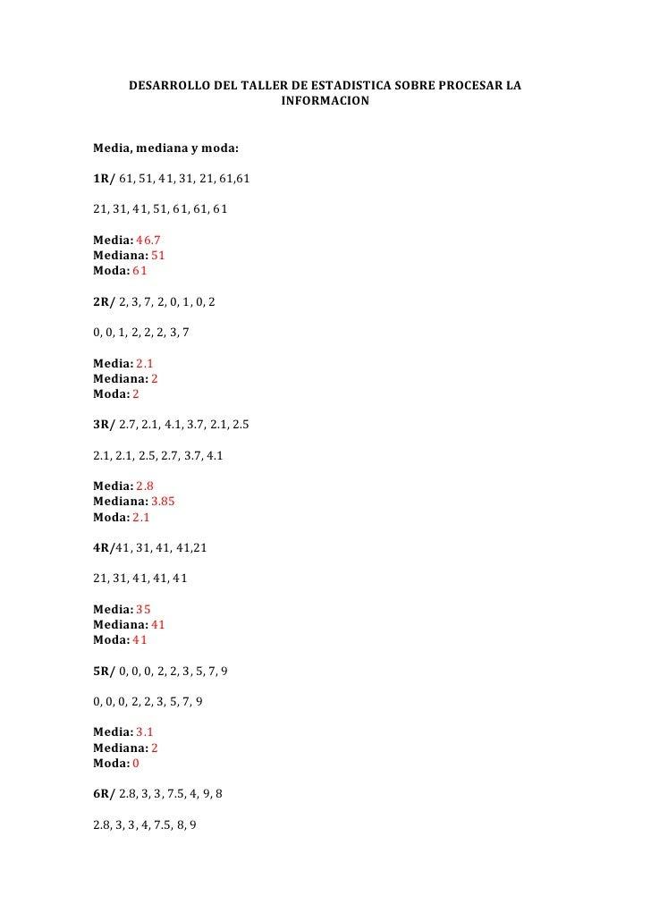 DESARROLLO DEL TALLER DE ESTADISTICA SOBRE PROCESAR LA INFORMACION<br />Media, mediana y moda:<br />1R/ 61, 51, 41, 31, 21...