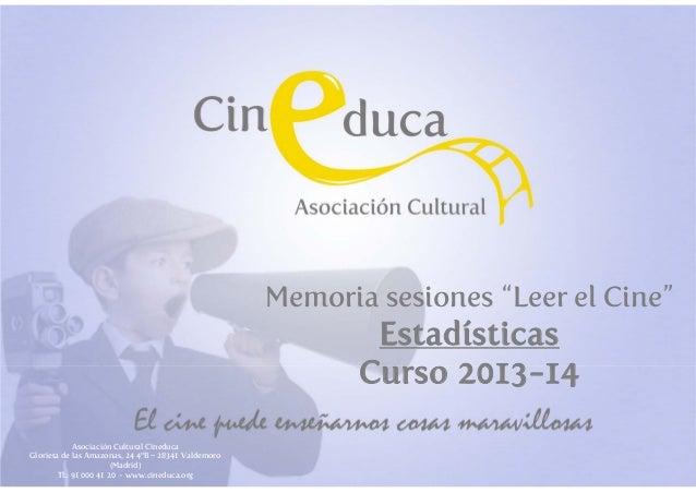 Asociación Cultural Cineduca Glorieta de las Amazonas, 24 4ºB – 28341 Valdemoro (Madrid) Tl.: 91 000 41 20 - www.cineduca....